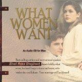What Women Want: What every husband longs to know and every wife wishes she could share