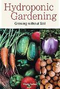 Hydroponic Gardening : Growing Without Soil