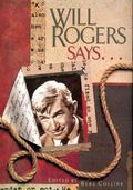 Will Rogers Says ...