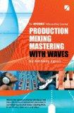 Production Mixing Mastering with Waves - 5th Edition (Book CD DVD & DVD Rom)