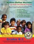 The Million Dollar Machine: Life Skills Enrichment Program - Grades K-3