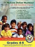 The Million Dollar Machine: Life Skills Enrichment Program - Grades 4-6