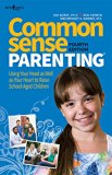 Common Sense Parenting, 4th Ed.: Using Your Head as Well as Your Heart to Raise School Age C...