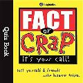 Fact or Crap Quiz Book