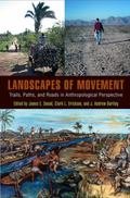 Landscapes of Movement: Trails, Paths, and Roads in Anthropological Perspective (University ...