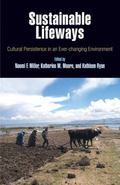 Sustainable Lifeways : Cultural Persistence in an Ever-Changing Environment