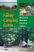 Family Camping Guide to Wisconsin, Michigan, Illinois and Indiana