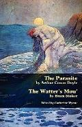 The Parasite and The Watter's Mou'