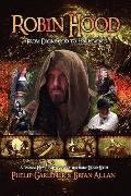 Robin Hood : From Darkwood to Hollywood