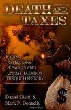 Death & Taxes: Riots, Rebellions, Revolutions  and Unjust Taxation Through History