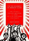 For the Amusement of Sergeant Huang : The Life of a Western Reporter in China - Politics, Pu...