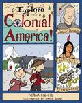 Explore Colonial America!: 25 Great Projects,  Activities, Experiments (Explore Your World s...