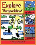 Explore Transportation!: 25 Great Projects, Activities, Experiments (Explore Your World series)