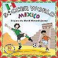 Soccer World: Mexico: Explore the World Through Soccer