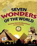 Seven Wonders of the World: Discover Amazing Monuments to Civilization with 20 Projects (Bui...