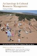 Archaeology & Cultural Resource Management: Visions for the Future (School for Advanced Rese...