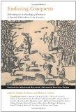 Enduring Conquests: Rethinking the Archaeology of Resistance to Spanish Colonialism in the A...