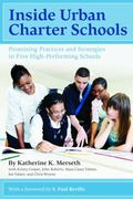 Inside Urban Charter Schools: Promising Practices and Strategies in Five High-Performing Sch...