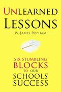 Unlearned Lessons: Six Stumbling Blocks to Our Schools' Success
