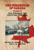 THE CHRONICLES OF CANADA: Volume VII - The Struggle for Political Freedom