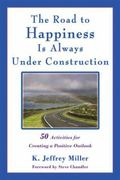 The Road to Happiness Is Always Under Construction: 50 Activities for Creating a Positive Ou...
