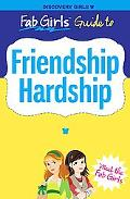 Fab Girls Guide to Friendship Hardship