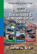 Guide to California Backroads and 4-Wheel Drive Trails