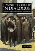 Jewish Thought in Dialogue: Essays on Thinkers, Theologies and Moral Theories