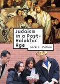 Judaism in a Post-Halakhic Age
