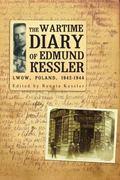 The Wartime Diary of Edmund Kessler (Jews of Poland)