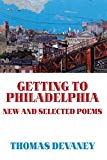 Getting to Philadelphia: New and Selected Poems