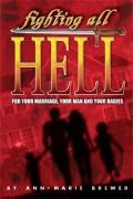 Fighting All Hell : For Your Marriage, Your Man and Your Babies
