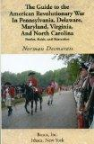 The Guide to the American Revolutionary War in Pennsylvania, Delaware, Maryland, Virginia, a...