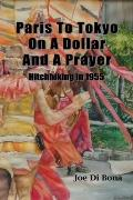 Paris to Tokyo on a Dollar and a Prayer : Hitchhiking In 1955