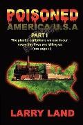 Poisoned America , U.S.A. Part I