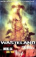 Wasteland, Book 4: Dog Tribe, Vol. 4