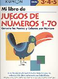 Mi Libro de Juegos de Numeros 1-70