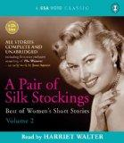 A Pair of Silk Stockings: Best of Women's Short Stories Volume 2 (A CSA Word Classic)