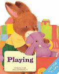 Playing: A Baby Bunny Board Book