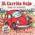 El Carrito Rojo tiene un accidente (Spanish Edition)
