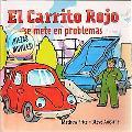 El Carrito Rojo se mete en problemas (Spanish Edition)