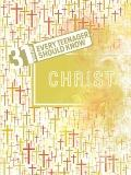 31 Verses Every Teenager Should Know : Christ