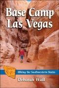Base Camp Las Vegas : Hiking the Southwestern States