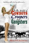 In the Midst of Cowboys, Crooners, and Gangsters: Recollections of the Las Vegas Glamour Era