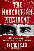 The Manchurian President: Barack Obama's Ties to Communists, Socialists and Other Anti-Ameri...
