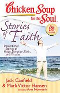 Chicken Soup for the Soul: Stories of Faith: Inspirational Stories of Hope, Devotion, Faith ...
