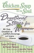 Chicken Soup for the Soul: Devotional Stories for Women: 101 Daily Devotions to Comfort, Enc...