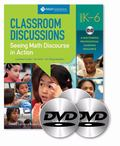 Classroom Discussions: Seeing Math Discourse in Action, Grades K-6: A Multimedia Professiona...
