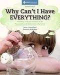 Why Can't I Have Everything? Teaching Today's Children to Be Financially and Mathematically ...