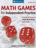 Math Games for Independent Practice: Games to Support Math Workshops and More